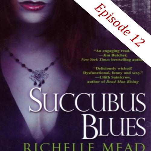 12 - Succubus Blues by Richelle Mead