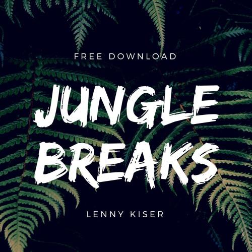 Jungle Breaks by Lenny Kiser | Free Listening on SoundCloud
