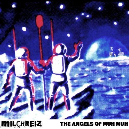 THE ANGELS OF MUH MUH (ORIGINAL)