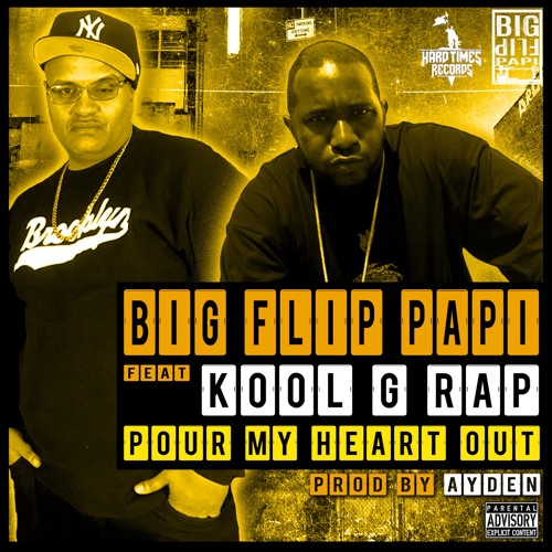 "Big Flip Papi feat. Kool G Rap ""Pour My Heart Out"" (Prod. By: Ayden)"
