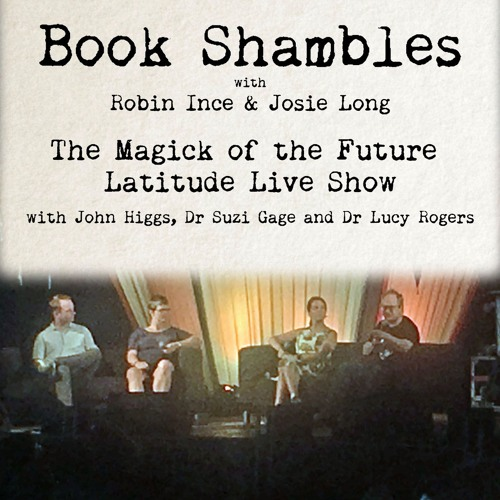 Book Shambles Live - The Magick Of The Future at Latitude