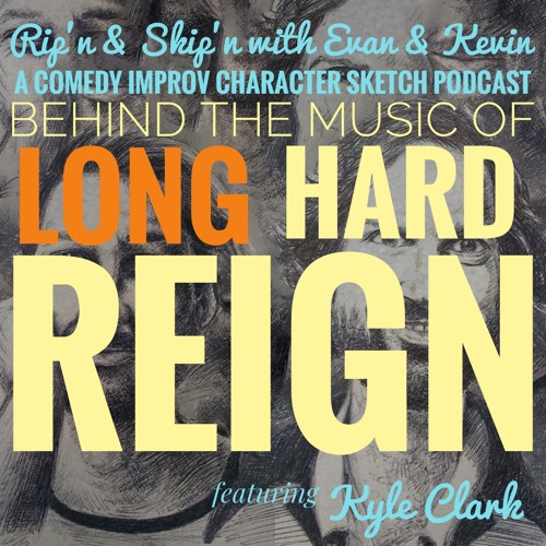 Ep 117 - The Making Of Long Hard Reign With Kyle Clark