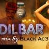 [FREE DOWNLOAD] Dilbar Dilbar Mix By (Black Ace)