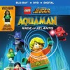 LEGO DC SUPER HEROES: AQUAMAN - RAGE OF ATLANTIS (WB Home Video Blu-ray) PETER CANAVESE (8-13-18)