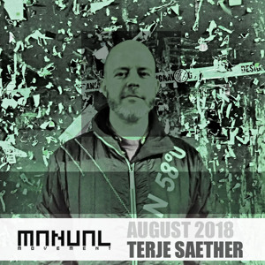 Terje Saether - Manual Movement August 2018-08-15 Artwork