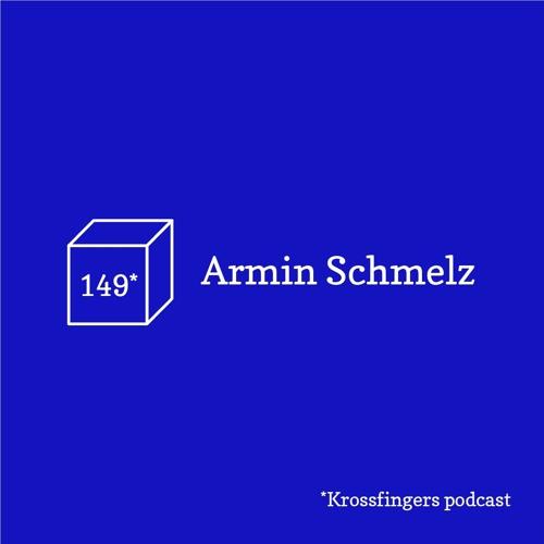 Krossfingers Podcast 149 - Armin Schmelz
