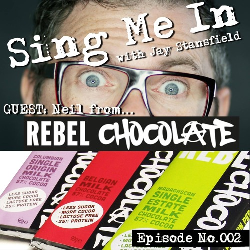 Sing Me In: Podcast Show #3 - Rebel Chocolate