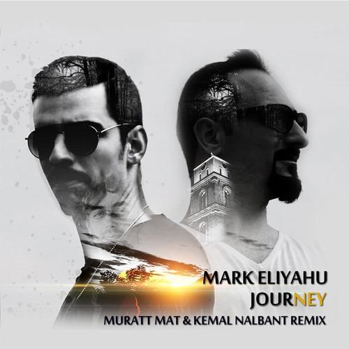 Mark Eliyahu - Journey (Muratt Mat & Kemal Nalbant Remix )