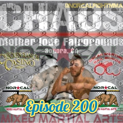 Episode 200: @norcalfightmma Podcast Featuring Oscar Martinez