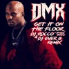 DMX - Get It On The Floor (DJ ROCCO & DJ EVER B Remix) (CLICK BUY 4 FREE SONG)