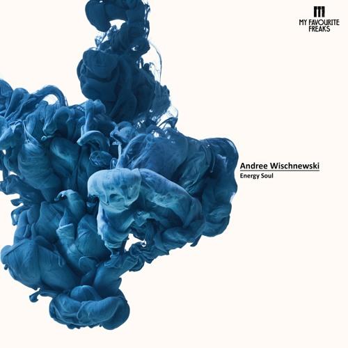 Andree Wischnewski - Energy Soul