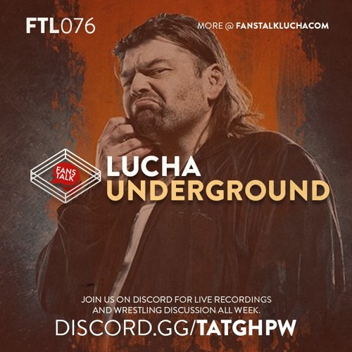FTL076 - Lucha Underground S04E07