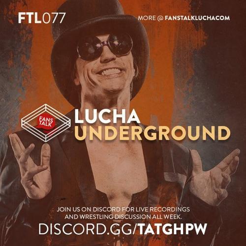 FTL077 - Lucha Underground S04E08 / S04E09