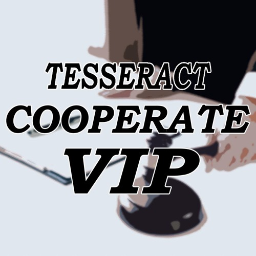 TESSERACT - COOPERATE VIP  (FREE DOWNLOAD)