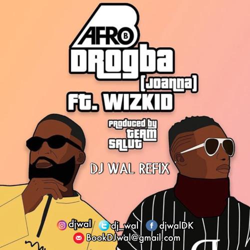 Afro B Ft  Wizkid - Drogba (Remix) (DJ Wal Refix) | IG