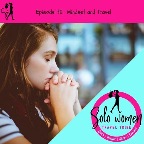 040: Mindset & Travel