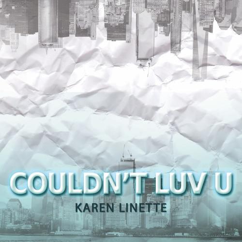 Karen Linette : Couldn't Luv U