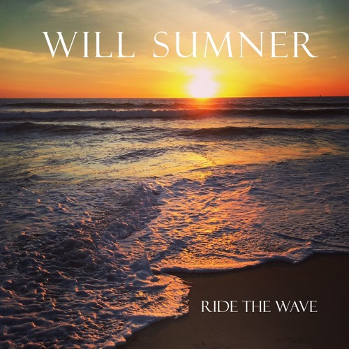 Will Sumner : Ride The Wave