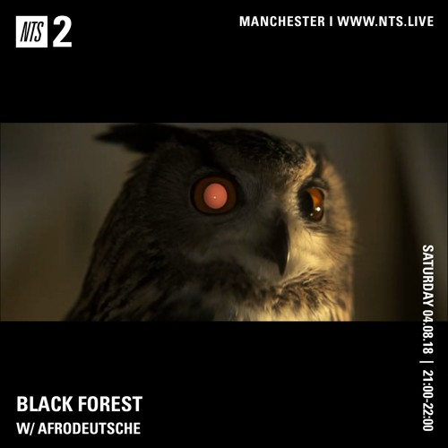 AFRODEUTSCHE | NTS | BLACK FOREST | 4TH AUG 2018
