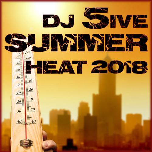 dj 5ive Summer Heat 2018