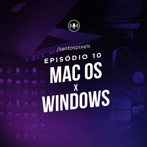 TantosPixels - 010 - Mac Os x Windows