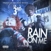 Rain On Me By Lil 3rd