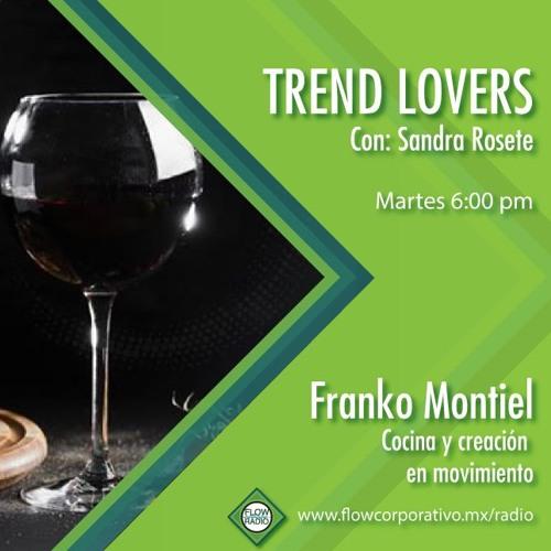 Trend Lovers 131 - Franko Montiel, cocina y creación en movimiento