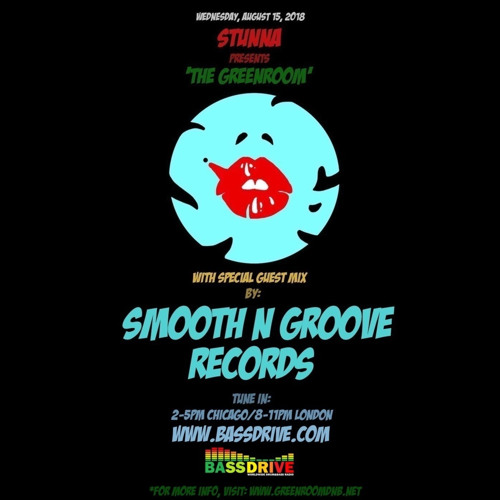 STUNNA Live in The Greenroom with SMOOTH N GROOVE RECORDS Guest Mix August 15 2018
