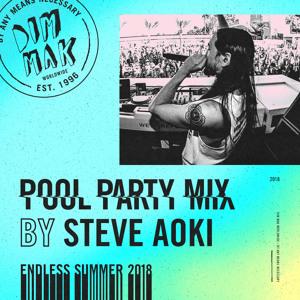 Steve Aoki - Dim Mak Studios Radio Endless Summer 2018 Pool Party 2018-08-16 Artwork
