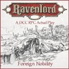 Ravenlord 01 -  Foreign Nobility [DCC RPG Actual Play]