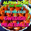 Alpha Dose // feat. DNSK // Swedish MeatBalls // 2K18 // [PRE-RELEASE]