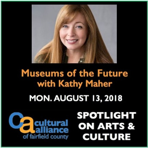 Spotlight on Arts & Culture: Museums of the Future, with Kathy Maher