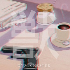 Gyalchester.