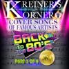 KREINER'S KORNER COVER SONGS OF THE 80'S  PART ONE