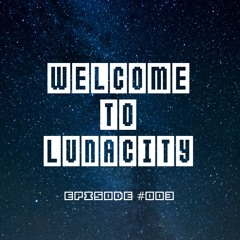 LUNACITY EPISODE #003 MIDNIGHT MIX