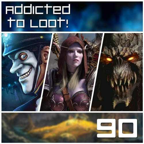 Addicted to Loot Podcast Ep090: We Happy Few, World of Warcraft, Doom Eternal