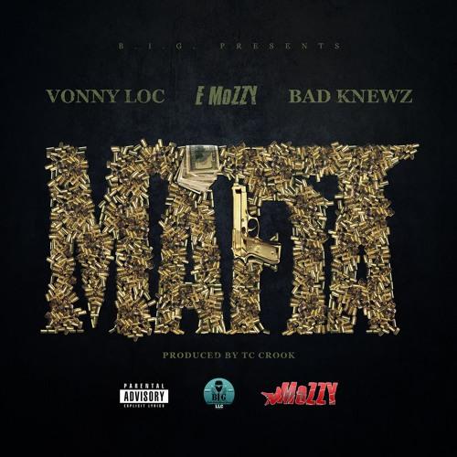 MAFIA Feat E MOZZY &  BAD KNEWZ