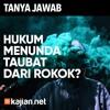 Tanya Jawab: Bagaimana Dengan Orang Yang Menunda Taubat Dari Rokok? - Ustadz DR FIranda Andirja, MA.