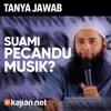 Tanya Jawab: Suami Pecandu Musik - Ustadz DR Syafiq Riza Basalamah, MA.