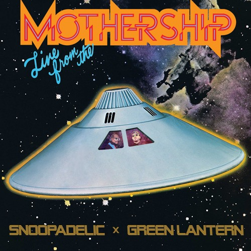 "DJ Snoopadelic x Green Lantern ""Live From The Mothership"" (continuous mix)"