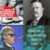 Episode 8 - Presidential Minute (Part 2)