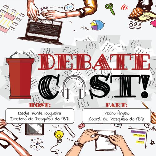 Debate Cast #1 - Vestindo a Camisa da Bancada