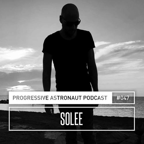 Progressive Astronaut Podcast 047 || Solee