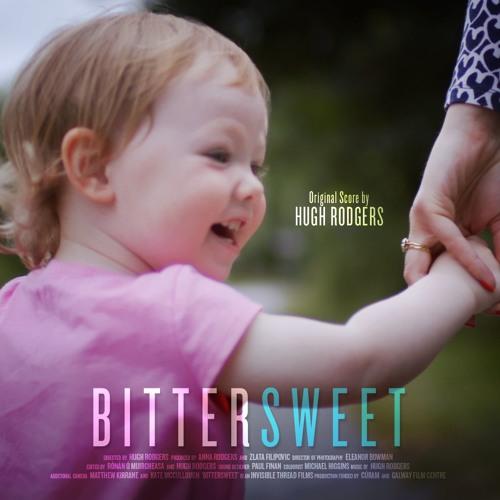 Bittersweet (Documentary) Original Score by Hugh Rodgers