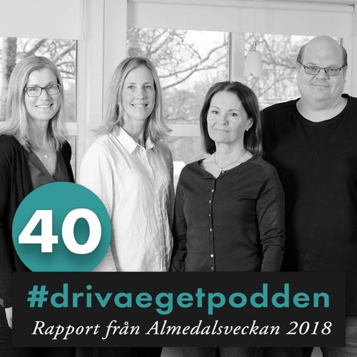 40. Rapport från Almedalsveckan 2018