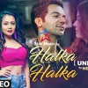 Halka Halka Neha kakkar Unplugged Mp3 - Aishwarya Rai Bachchan, Rajkummar Rao - Star Music HD