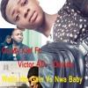 Goody Klef - Victor AD - Davido- Wetin We Gain - Nwa Baby- Mash Up
