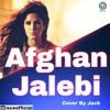 Afghan Jalebi Cover By Jack.mp3