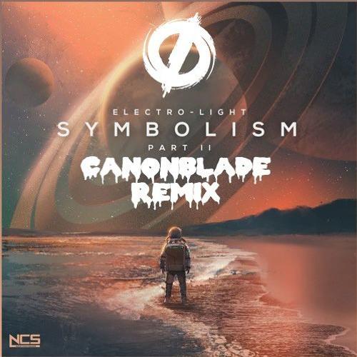 Electro-Light - Symbolism Pt.II (Canonblade Remix)
