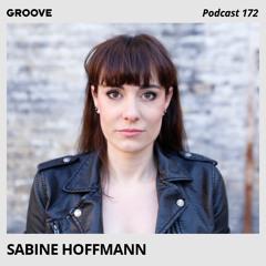 Groove Podcast 172 - Sabine Hoffmann